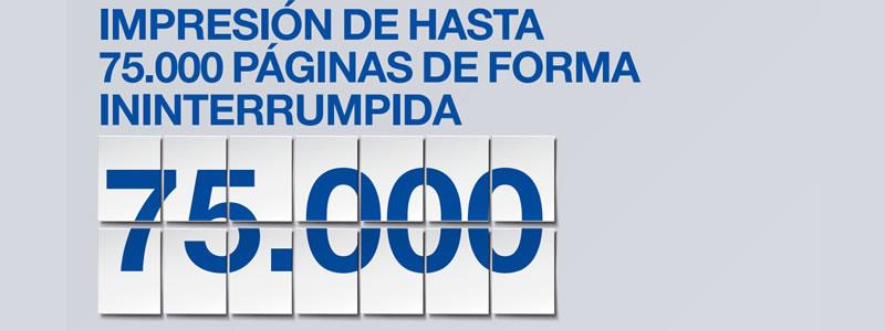 IMPRESIÓN DE HASTA 75.000 PAGINAS DE FORMA ININTERRUMPIDA